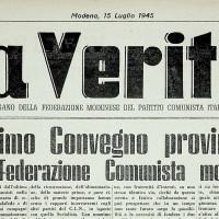 Il giornale della federazione modenese, «La Verità», racconta il Primo congresso provinciale del PCI [«La Verità», 15 Luglio 1945]