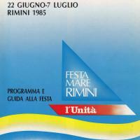 22 giugno-7 luglio 1985. Rimini-Miramare. Programma e guida alla Festa Nazionale de L'Unità al mare