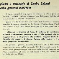 La casa del giovane venne intitolata a Sandro Cabassi, principale organizzatore del Fronte della Gioventù modenese, ucciso dai fascisti nel 1944 a soli 19 anni, medaglia d'argento al valor militare [ISMO, AFPCMO]